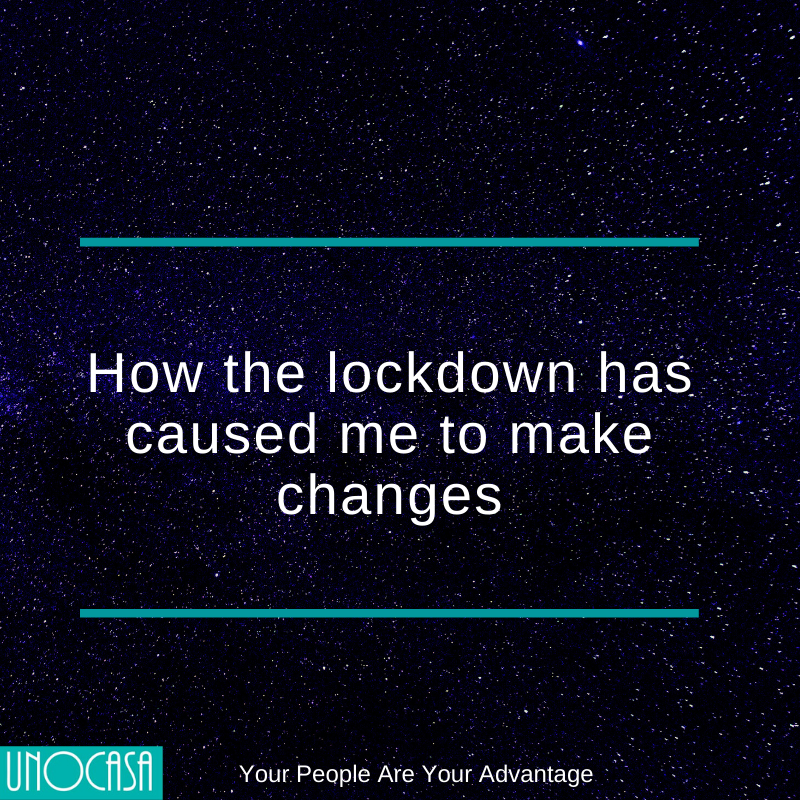 How the Lockdown Caused Me to Make Changes